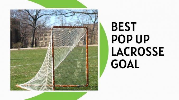 Best pop up lacrosse goal